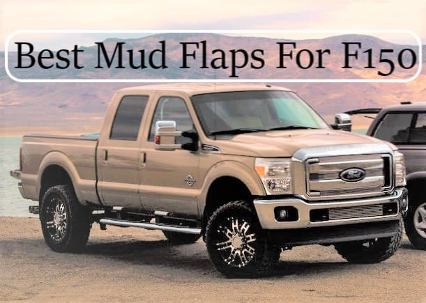 Top 10 Best Mud Flaps For Ford F150